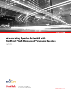 Accelerating Apache ActiveMQ with SanDisk<sup>®</sup>  Flash Storage and Torusware Speedus
